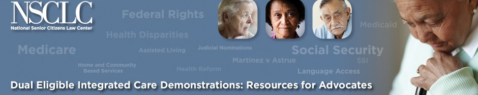 Dual Eligible Integrated Care Demonstrations: Resources for Advocates